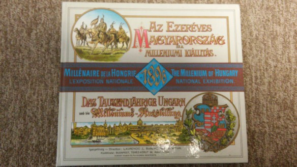 The Millennium of Hungary - This book showcases the exhibits at the National Exhibition in 1896