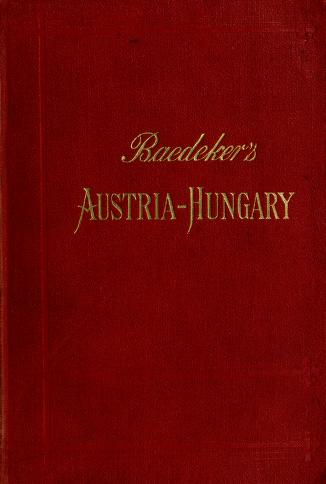 Baedeker's Guide to Austria-Hungary