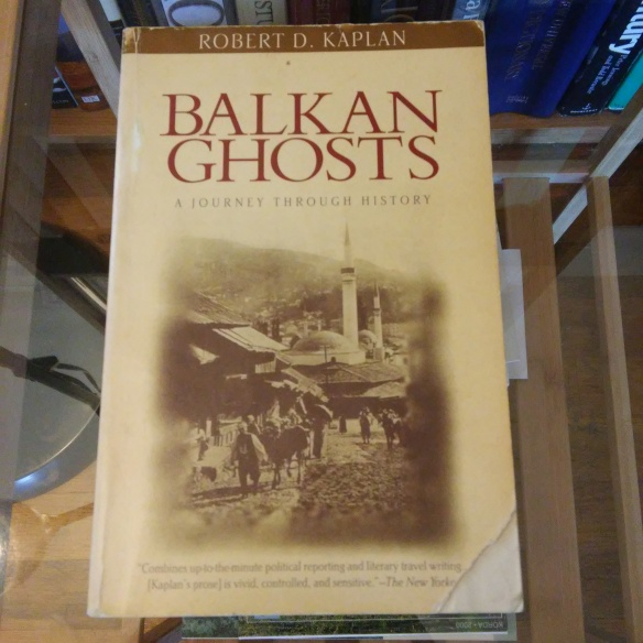 Balkan Ghosts by Robert Kaplan