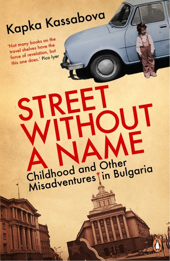Street Without A Name by Kapka Kassabova - A fabulous and depressing read