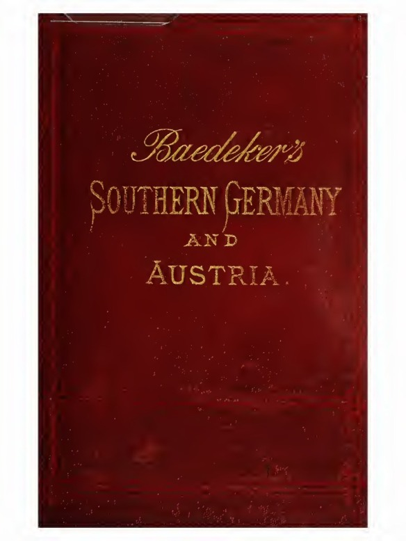 A Treasure For Travelers - Baedeker's Southern Germany and Austria