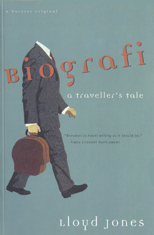 Biografi: a traveller's tale - Lloyd Jones